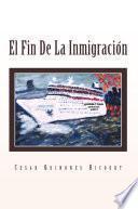 libro El Fin De La Inmigración