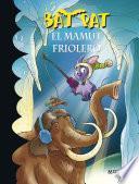 El Mamut Friolero (bat Pat 7)