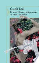 El Maravilloso Y Trágico Arte De Morir De Amor