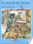 libro El Pintor De Trenes/ The Man Who Painted Trains