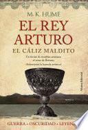 El Rey Arturo (iii). El Cáliz Maldito