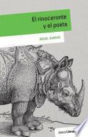 El Rinoceronte Y El Poeta