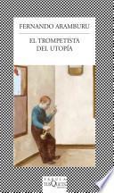El Trompetista Del Utopia / The Trumpeter Of Utopia