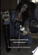 Elena A La Sombra De Los Fantasmas