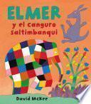 Elmer Y El Canguro Saltimbanqui (elmer. Primeras Lecturas 7)