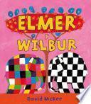 Elmer Y Wilbur (elmer. Primeras Lecturas 5)