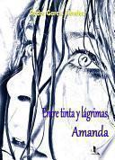 Entre Tinta Y LÁgrimas, Amanda