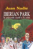 Iberian Park   La Respuesta Zombi A La Crisis