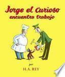 Jorge El Curioso Encuentra Trabajo