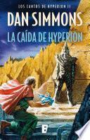 La Caída De Hyperion (los Cantos De Hyperion Ii)