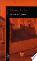 La Casa Y El Viento/the House And The Wind