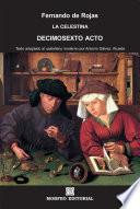 La Celestina. Decimosexto Acto (texto Adaptado Al Castellano Moderno Por Antonio Gálvez Alcaide)