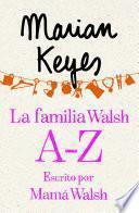 La Familia Walsh A Z, Escrito Por Mamá Walsh (e Original)