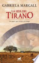 La Hija Del Tirano (la Princesa De Las Pampas Ii)