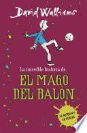 La Increíble Historia De… El Mago Del Balón
