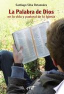 La Palabra De Dios En La Vida Y Pastoral De La Iglesia