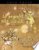 La Pequeña Niña  Clo Clo /the Little  Cluck Cluck Girl  El Sombrero De Ramas/the Branch Hat
