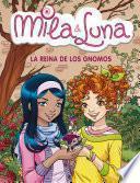 La Reina De Los Gnomos (mila & Luna 13)
