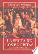 La Secta De Los Egoístas Y Otros Relatos Filosóficos