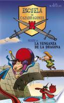 La Venganza De La Dragona (escuela De Cazadragones 2)