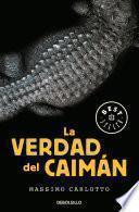 La Verdad Del Caimán (serie Del Caimán 1)