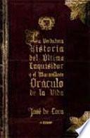libro La Verdadera Historia Del último Inquisidor Y El Maravilloso Oráculo De La Vida