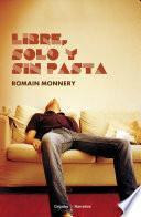 Libre, Solo Y Sin Pasta
