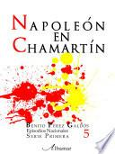 Libro 5. Napoleón En Chamartín. Episodios Nacionales. Benito Pérez Galdós
