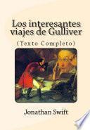 Los Interesantes Viajes De Gulliver (texto Completo).
