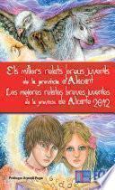 Los Mejores Relatos Breves Juveniles De La Provincia De Alicante 2012   Els Millors Relats Breus Juvenils De La Província D Alacant 2012