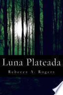 Luna Plateada (luna Plateada, #1)