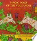 Magic Dogs Of The Volcanoes