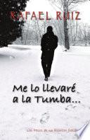 Me Lo Llevar' A La Tumba...