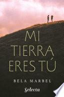 libro Mi Tierra Eres Tu (selección Rnr)