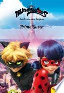 Miraculous. Las Aventuras De Ladybug. Prime Queen