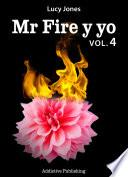 Mr Fire Y Yo – Volumen 4