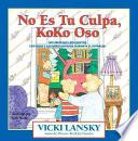 libro No Es Tu Culpa, Koko Oso: It S Not Your Fault, Koko Bear