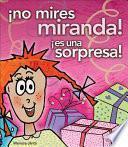 No Mires, Miranda! Es Una Sorpresa!