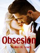 libro Obsesión (novios Ardientes, #2)