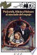 libro Pickwick, Alicia Y Holmes Al Otro Lado Del Espejo