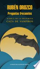 Preguntas Frecuentes Acerca De La Peligrosa Caza De Vampiros