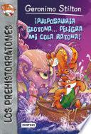 ¡pulposauria Glotona… Peligra Mi Cola Ratona!