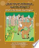 ¿qué Hay En El Bosque, Querido Dragón? / What S In The Woods, Dear Dragon?