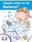 ¿quién Está En Mi Bañera?