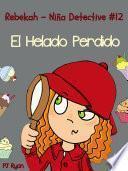 Rebekah   Niña Detective #12: El Helado Perdido