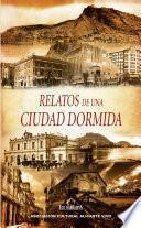 libro Relatos De Una Ciudad Dormida