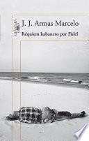 libro Réquiem Habanero Por Fidel