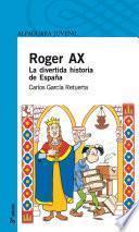 Roger Ax. La Divertida Historia De España
