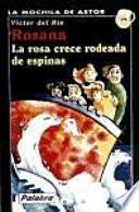 Rosana. La Rosa Crece Rodeada De Espinas