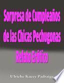 Sorpresa De Cumpleaños De Las Chicas Pechugonas: Relato Erótico